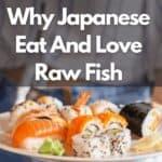 なぜ日本人は生の魚を食べるのか