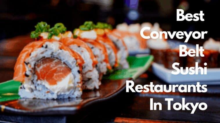 Best Conveyor Belt Sushi Restaurants In Tokyo