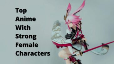 Top Anime With Strong Female Characters