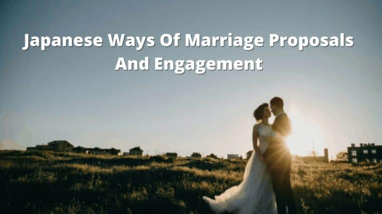 Japanese Ways Of Marriage Proposals And Engagement