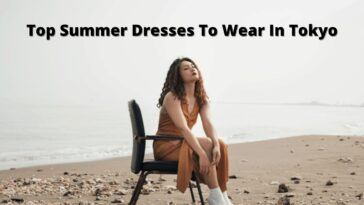 Top Summer Dresses To Wear in Tokyo