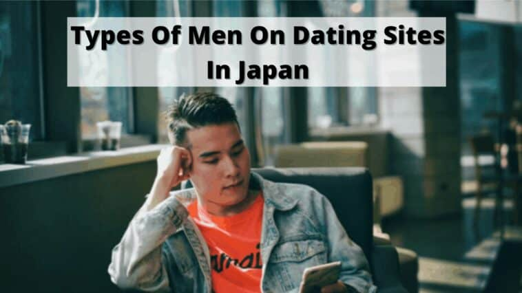 Types Of Men in Dating Sites Of Japan