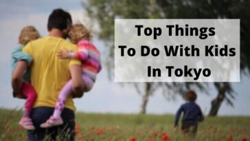Top Things To Do With Kids In Tokyo