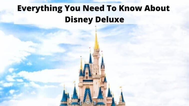 您需要了解的有關迪士尼豪華版的一切
