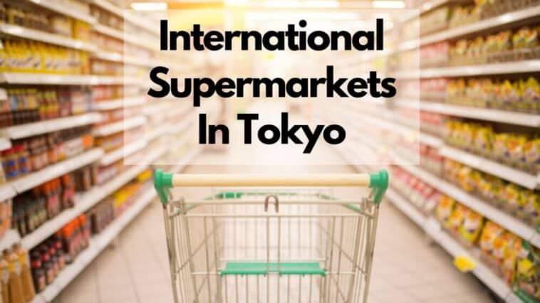 list of international supermarkets in tokyo